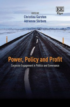 Power, Policy and Profit. Corporate Engagement in Politics and Governance